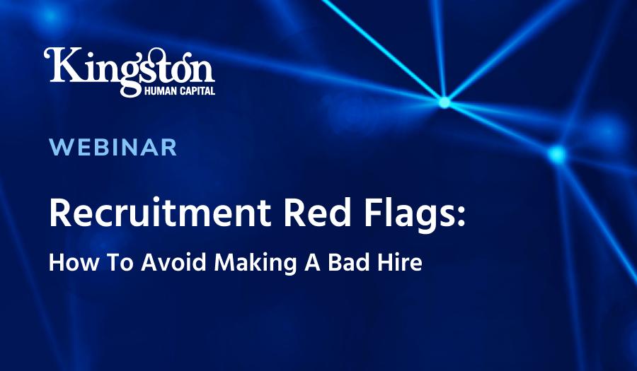 Recruitment Red Flags   Kingston Human Capital