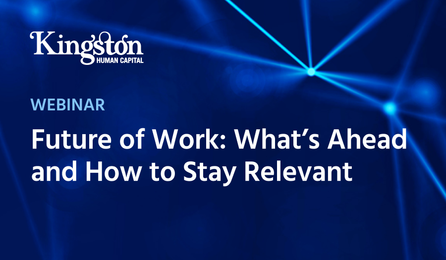 Future of Work: What's Ahead and How to Stay Relevant
